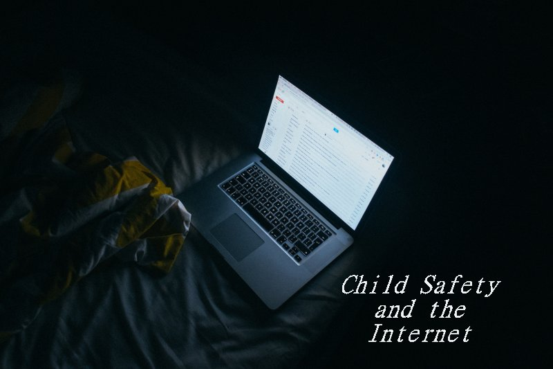Child Safety and the Internet