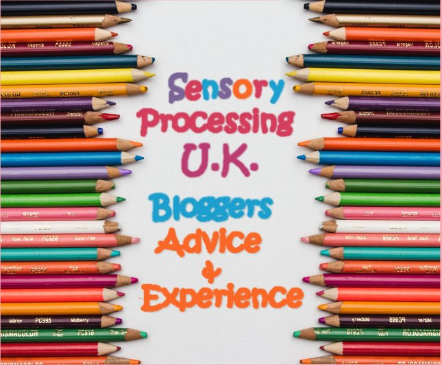 sensory processing disorder uk bloggers advice and experience